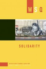 Solidarity: Volume 42, Numbers 3-4, Fall/Winter 2014