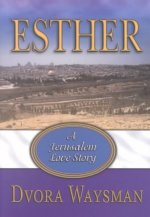 Esther: A Jerusalem Love Story