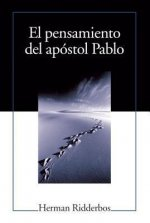 El Pensamiento del Apostol Pablo (Paul: An Outline of His Theology)