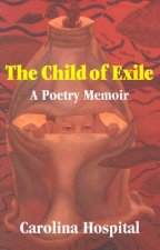 The Child of Exile: A Poetry Memoir