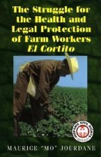 The Struggle for the Health and Legal Protection of Farm Workers: El Cortito