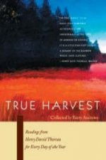 True Harvest: Readings from Henry David Thoreau for Every Day of the Year