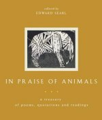 In Praise of Animals: A Treasury of Poems, Quotations and Readings
