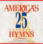 America's 25 Favorite Hymns: Volume One
