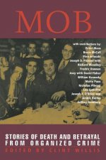 Mob: Stories of Death and Betrayal from Organized Crime