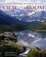Glacier's Historic Hotels & Chalets: View with a Room