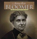 Amelia Bloomer: A Photoillustrated Biography