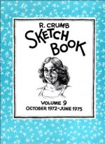 R. Crumb Sketchbook: October 1972-June 1975