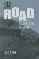 Home on the Road: The Motor Home in America
