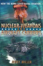 Nuclear Weapons and Aircraft Carriers: How the Bomb Saved Naval Aviation