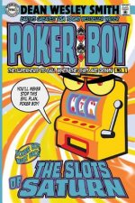 The Slots of Saturn: A Poker Boy Novel