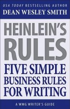 Heinlein's Rules: Five Simple Business Rules for Writing