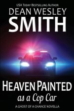 Heaven Painted as a Cop Car: A Ghost of a Chance Novella