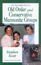 An Introduction to Old Order and Conservative Mennonite Groups: People's Place Book No. 12