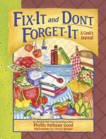 Fix-It and Don't Forget-It: A Cook's Journal