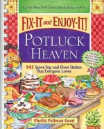 Fix-It and Enjoy-It! Potluck Heaven: 543 Stove-Top and Oven Dishes That Everyone Loves