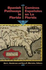 Spanish Pathways in Florida, 1492-1992: Caminos Espanoles En La Florida, 1492-1992