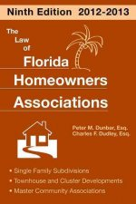 The Law of Florida Homeowners Associations: Single Family Subdivisions Townhouse & Cluster Developments Master Community Association