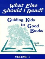 What Else Should I Read?: Guiding Kids to Good Books; Grades 3-8