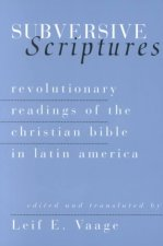 Subversive Scriptures: Revolutionary Christian Readings of the Bible in Latin America