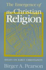 Emergence of the Christian Religion: Essays on Early Christianity