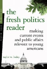 The Fresh Politics Reader: Making Current Events and Public Affairs Relevant to Young Americans