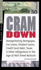 Cramdown: Renegotiating Mortgages, Car Loans, Student Loans, Credit Card Debt and Other Obligations in the Age of Wall Street Ba