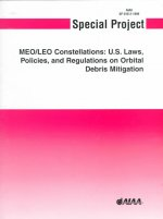 Special Report: Meo/Leo Constellations: U.S. Laws, Policies, and Regulations on Orbital Debris Mitigation