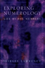 Exploring Numerology: Life by the Numbers