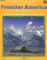Frontier America Activity Book: Hands-On Arts, Crafts, Cooking, Research, and Activities