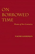 On Borrowed Time: Poems of Two Centuries