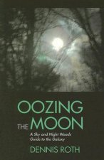 Oozing the Moon: A Sky and Night Woods Guide to the Galaxy