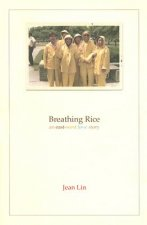 Breathing Rice: An East-West Love Story/Poems