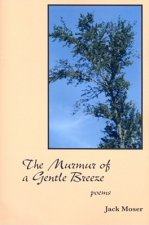 Murmur of a Gentle Breeze: Poems