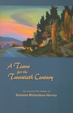 A Tiara for the Twentieth Century: The Collected Poems