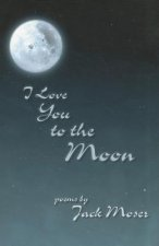 I Love You to the Moon: Poems