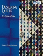 Designing Quilts: The Value of Value Print on Demand Edition
