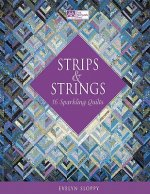 Strips & Strings: 16 Sparkling Quilts