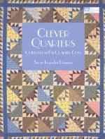 Clever Quarters: Quilts from Fat-Quarter Cuts