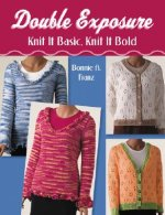 Double Exposure: Knit It Basic, Knit It Bold