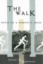 The Walk: Notes on a Romantic Image