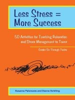 Less Stress = More Success: 50 Activities for Teaching Relaxation and Stress Management to Teens - Grades Six Through Twelve