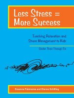 Less Stress = More Success: Teaching Relaxation and Stress Management to Kids Grades Three Through Six