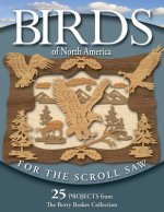 Birds of North America for the Scroll Saw: 25 Projects from the Berry Basket Collection