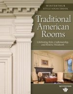 Traditional American Rooms: Celebrating Style, Craftsmanship, and Historic Woodwork