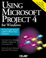Using Microsoft Project 4 F/Windows