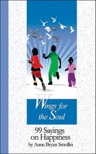 Wings for the Soul: 99 Sayings on Happiness