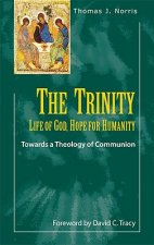 The Trinity: Life of God, Hope for Humanity: Towards a Theology of Communion