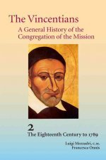 The Vincentians: A General History of the Congregation of the Mission (2. the Eighteenth Century to 1789)