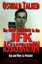 Oswald Talked: The New Evidence in the J.F.K. Assassination